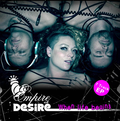 empire of desire - when life begins…